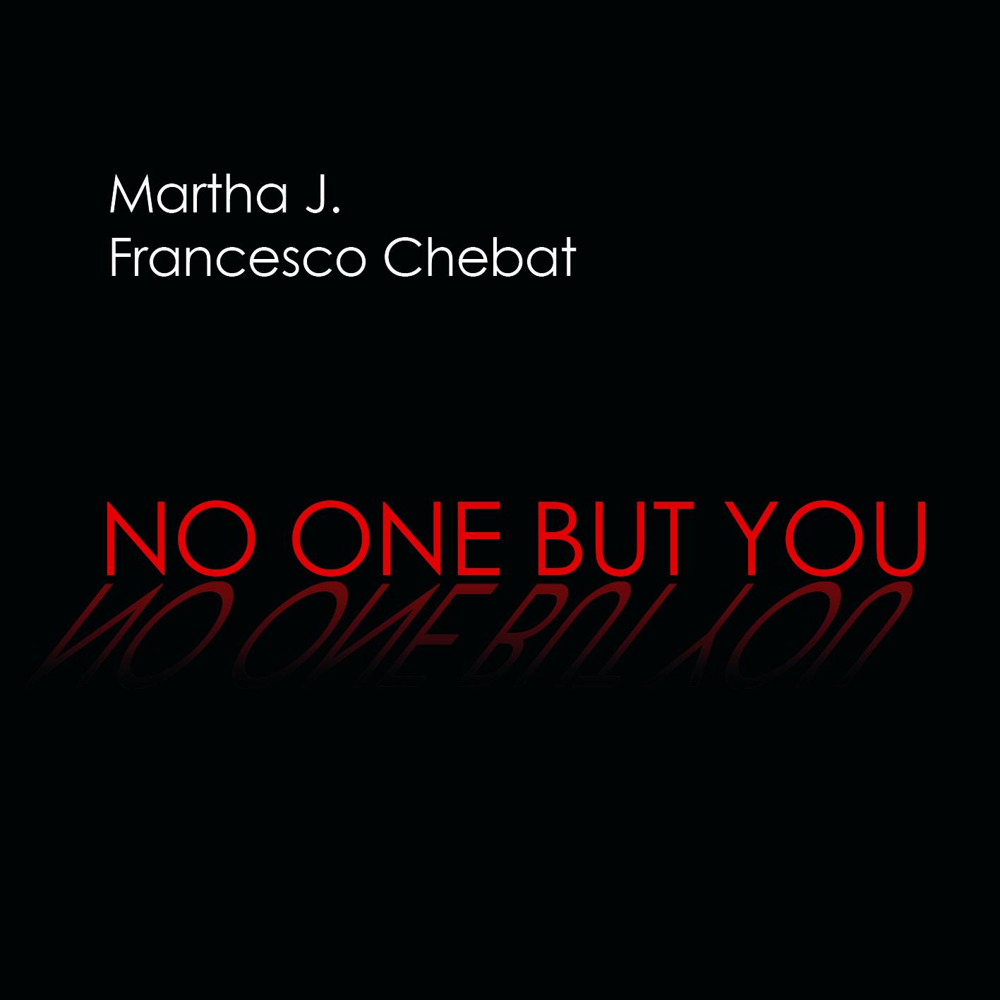Martha J e Francesco Chebat disco No one but you