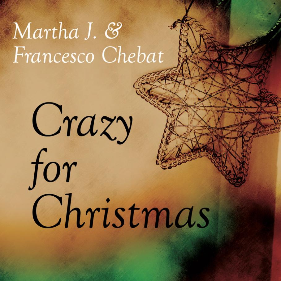 Crazy for Christmas copertina album musica jazz di Martha J. and Chebat