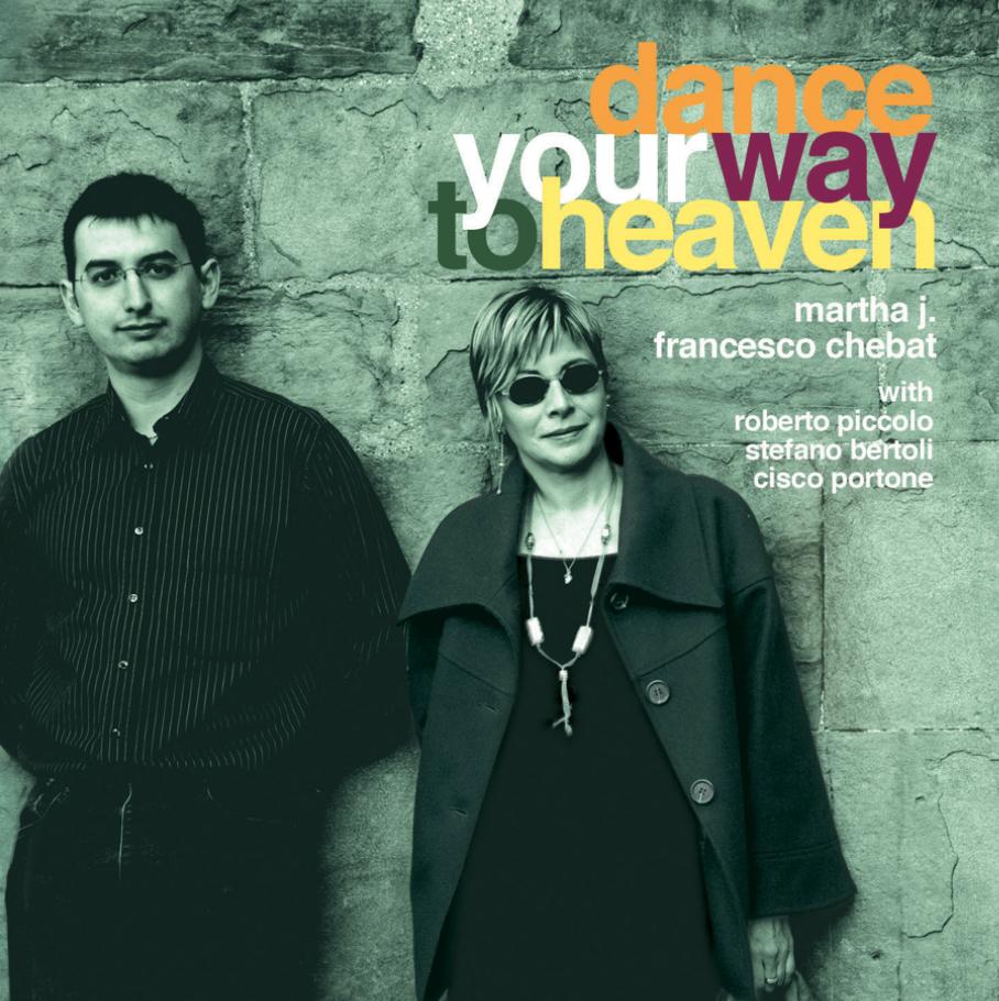 copertina del disco dance your way to heaven di Martha J. and Chebat