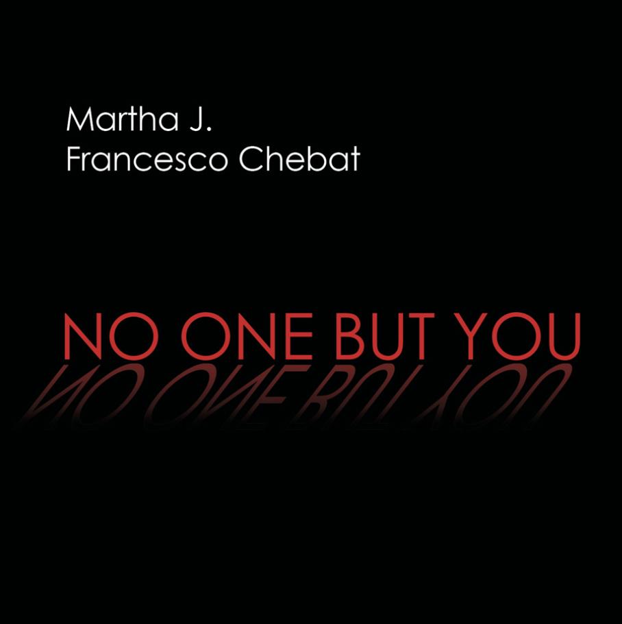 Cover del disco no one but you di Martha J. and Chebat
